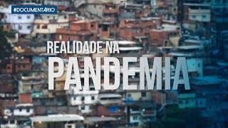 Reveja o Arquivo A sobre a realidade na pandemia
